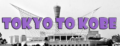 feature: tokyo-to-kobe
